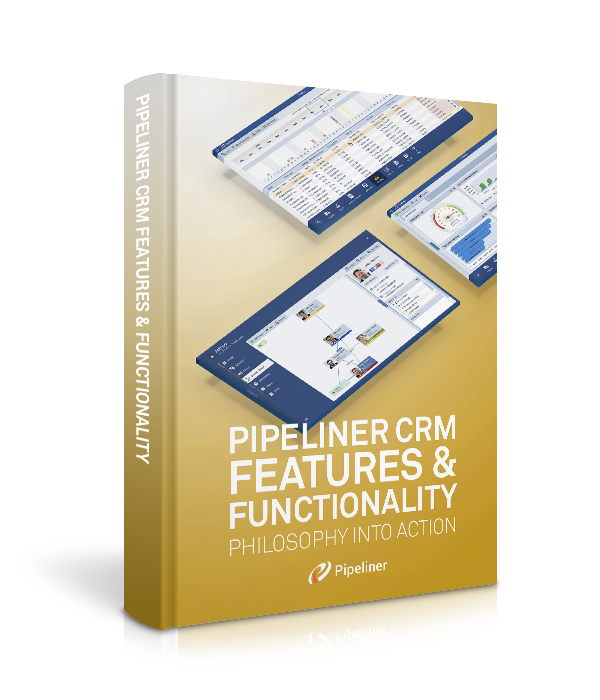 Pipeliner CRM Features and Functionality: Philosophy into Action